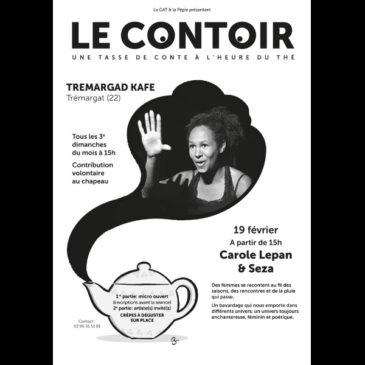 Carole Lepan et Seza pour le Contoir de Février  le 19 février à partir de 15h