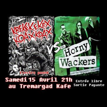 Kré Ké Ké Kex Koax Koax VS Horny Wackers le 15 Avril à 21h