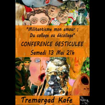 """Conférence Gesticulée """"Militantisme mon amour"""" le 13 Mai à 21h"""