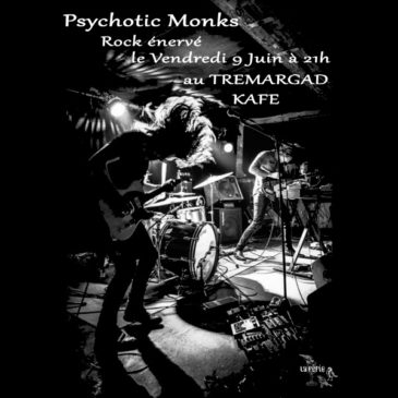 Psychotic Monks Rock Énervé le 9 Juin à 21h