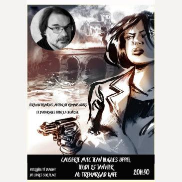 Causerie avec Jean Hugues Oppel le 25 janvier à 20h30
