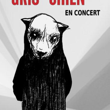 Gris-chien en concert le samedi 30 juin à 21h